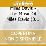 THE MUSIC OF MILES DAVIS                  cd musicale di Miles Davis