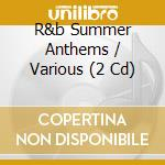 R&b summer anthems cd musicale di Artisti Vari