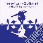 REBUILT BY HUMANS                         cd musicale di NEWTON FAULKNER
