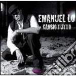 CAMBIO TUTTO                              cd musicale di Lo Emanuel