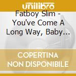 You've come a long/halfway between the... cd musicale di Slim Fatboy