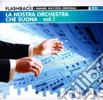 La nostra orchestra che s. 1 2cd 09 cd musicale di ARTISTI VARI