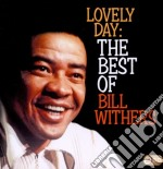 Lovely day the best.. cd musicale di Bill Withers