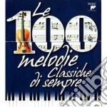 LE 100 MELODIE CLASSICHE DI SEMPRE        cd musicale di ARTISTI VARI