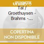 Brahms: concerto nr.1 /schubert 20 laend cd musicale di TAL / GROETHUYSEN
