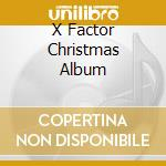 X FACTOR CHRISTMAS ALBUM                  cd musicale di ARTISTI VARI