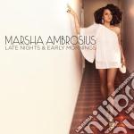 Late nights & early... cd musicale di Marsha Ambrosius