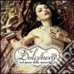 Nel Paese Delle Meraviglie cd musicale di DOLCENERA