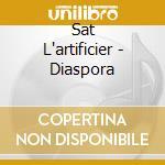 Sat L'artificier - Diaspora cd musicale di L'artificier Sat