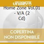 Home zone vol.01 a.v. 2cd 10 cd musicale di ARTISTI VARI