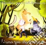 UNO ZOO CHE CANTA                         cd musicale di PICCOLO CORO DELL'ANTONIANO