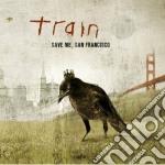 SAVE ME, SAN FRANCISCO                    cd musicale di TRAIN