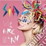 We are born cd musicale di SIA