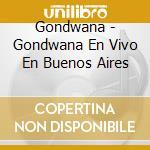 En vivo cd musicale di Gondwana