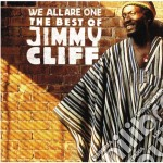We all are one:best of cd musicale di Jimmy Cliff