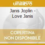 Love,janis cd musicale di Janis Joplin