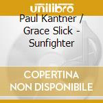 Sunfighter cd musicale di Paul Kantner
