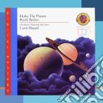 Lorin Maazel - Holst The Planets Op. 32, Ravel Bolero cd musicale di Lorin Maazel