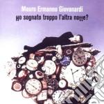 Ho sognato troppo l'altra notte cd musicale di GIOVANARDI MAURO ERMANNO