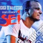 Gigi D'Alessio - Semplicemente Sei cd musicale di Gigi D'alessio