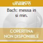 Bach: messa in si min. cd musicale di Giulini
