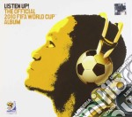 LISTEN UP! The Official 2010 World Cup Album cd musicale di ARTISTI VARI