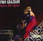 AGNESE DOLCE AGNESE                       cd musicale di Ivan Graziani