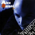 QUELLO CHE VOGLIO                         cd musicale di Alex Baroni