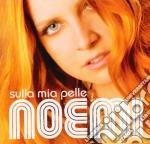 Sulla mia pelle cd musicale di NOEMI