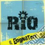 Il sognatore cd musicale di RIO
