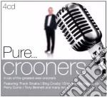 Pure... crooners cd musicale di ARTISTI VARI