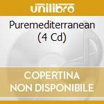 Pure...mediterranean cd musicale di Artisti Vari