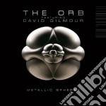 Metallic spheres cd musicale di ORB FEATURING DAVID GILMOUR