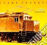 Lampo viaggiatore cd musicale di Ivano Fossati