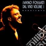 Buontempo-concerto vol.1 cd musicale di Ivano Fossati