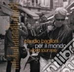 Per il mondo world tour 2010 cd musicale di Claudio Baglioni