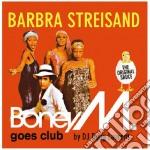 Barbra streisand - boney m. goes club cd musicale di M Boney