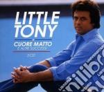 Cuore matto e altri successi cd musicale di Tony Little