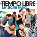 My secret radio cd musicale di Libre Tiempo