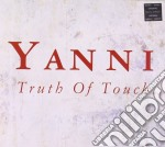 Truth of touch (cd+dvd) cd musicale di YANNI