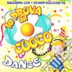 La prova del cuoco dance cd musicale di ARTISTI VARI
