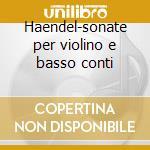 Haendel-sonate per violino e basso conti cd musicale di Julia Schroeder