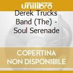 Soul serenade cd musicale di Derek Trucks