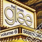Glee: the music, volume 6 cd musicale di Cast Glee