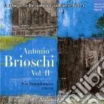 Brioschi:six symphonies (1740-1744) vol cd musicale di Vanni Moretto