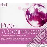 Pure... 70's dance party cd musicale di Artisti Vari