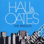 Hall & Oates - The Singles cd musicale di D Hall & oates john