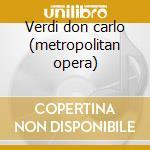 Verdi don carlo (metropolitan opera) cd musicale di Corelli
