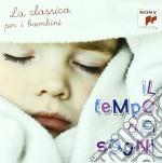 Il tempo dei sogni (classica per i bambi cd musicale di Artisti Vari