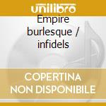 Empire burlesque / infidels cd musicale di Bob Dylan